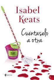 cuéntaselo a otra isabel keats páginas de chocolate